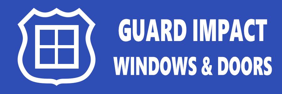 Guard Impact Windows & Doors